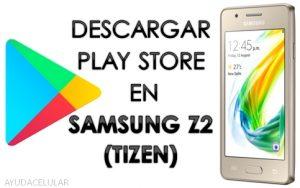 Descargar Play Store para Samsung Z2 - Ayuda Celular