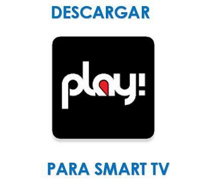 Descargar Play! para televisores Smart TV - Ayuda Celular