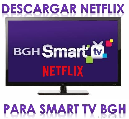 Descargar Netflix para Smart TV BGH gratis - Ayuda Celular