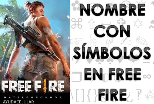 Free Fire Aprende A Poner Tu Apodo Con Simbolos Ayuda Celular