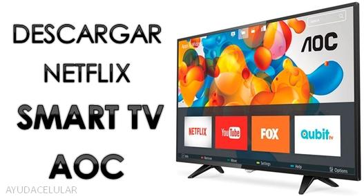 Descargar Netflix para Smart TV AOC [2019] - Ayuda Celular