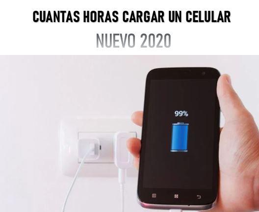 Cuantas Horas Cargar Un Celular Nuevo Por Primera Vez 2020 Ayuda Celular