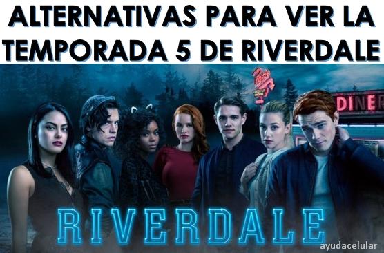 5 Alternativas Para Ver Temporada 5 De Riverdale 2021 Ayuda Celular